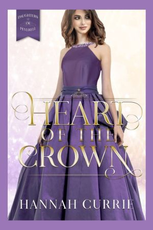 Book cover: Heart of the Crown by Hannah Currie