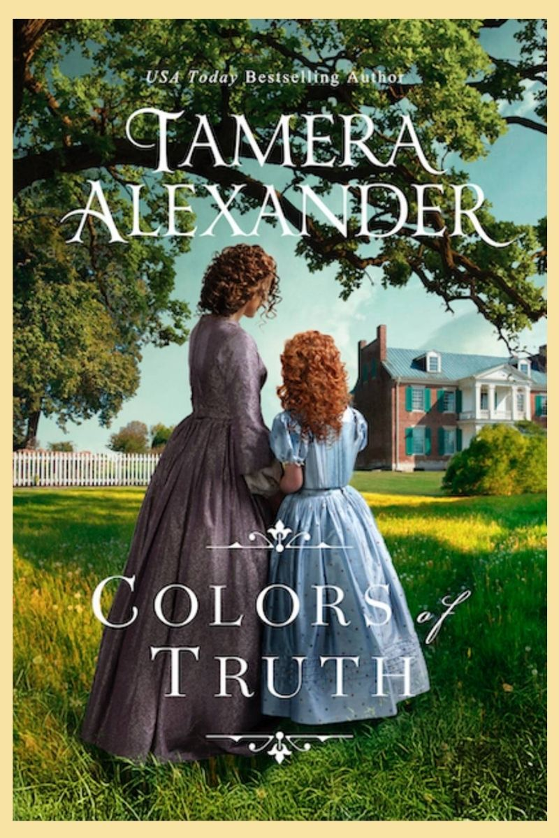book cover: Colors of Truth by Tamera Alexander