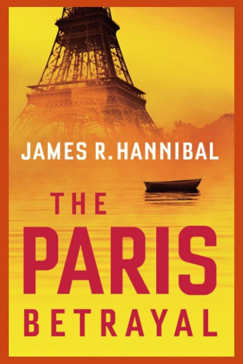 The Paris Betrayal by James R Hannibal